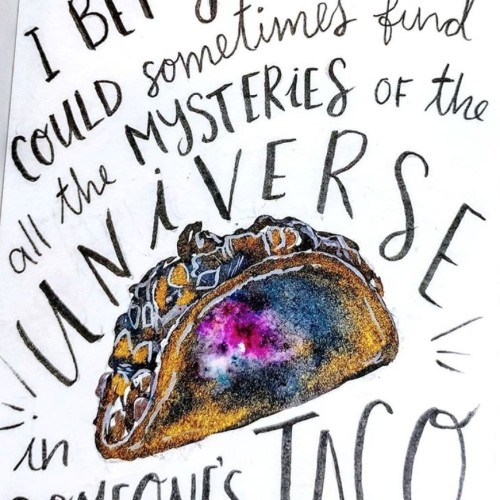 Mysterious Taco Is The Whole Universe