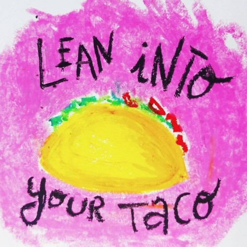 Lean Into Your Taco